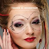 img - for Fashion as Masquerade: Critical Studies in Fashion & Beauty: Volume 3 (Critical Studies in Fashion and Beauty) book / textbook / text book