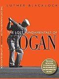 The Lost Fundamentals of Hogan