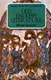 Old English Literature (The history of literature) (0333269047) by Alexander, Michael