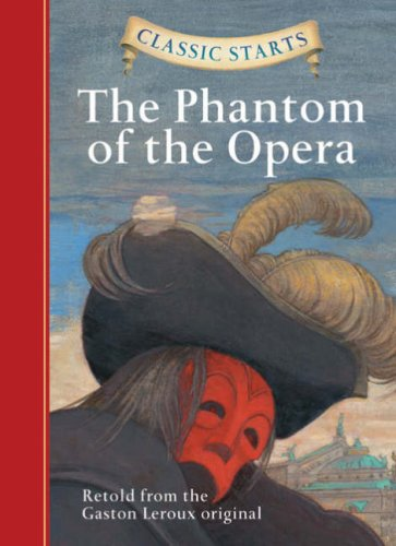 Classic Starts: The Phantom of the Opera (Classic Starts Series)