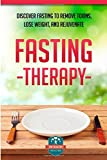 The Healthy Reader Fasting Therapy: Discover Fasting To Remove Toxins, Lose Weight, And Rejuvenate (Fasting - Weight Loss - Anti Aging - Intermittent)