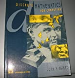 Discrete Mathematics for Computing (0412456508) by John E. Munro