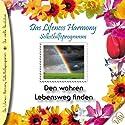 Den wahren Lebensweg finden (Lifeness Harmony) Hörbuch von Kurt Tepperwein Gesprochen von: Judith Winkler