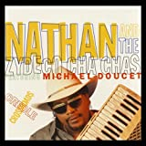 Alligator - Nathan and the Zydeco Cha C...