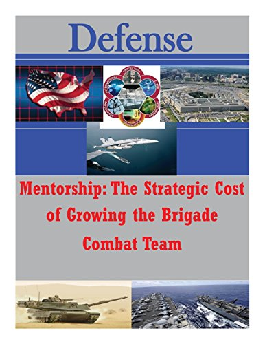 mentorship-the-strategic-cost-of-growing-the-brigade-combat-team-defense
