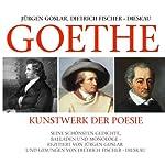 Goethe: Kunstwerk Der Poesie | Johann Wolfgang von Goethe