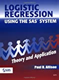 Logistic Regression Using the Sas System Theory & Application: Theory and Application
