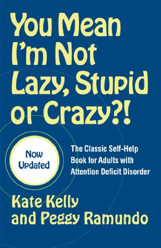 M.D. Edward M. Hallowell, M.D., Peggy Ramundo  Kate Kelly - You Mean I'm Not Lazy, Stupid or Crazy?!