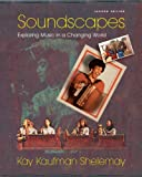 Soundscapes: Exploring Music in a Changing World (Second Edition) (Title Does Not Include CDs)