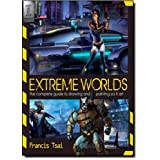 """Extreme Worlds: The Complete Guide to Drawing and Painting Sci-Fi Artvon """"Francis Tsai"""""""