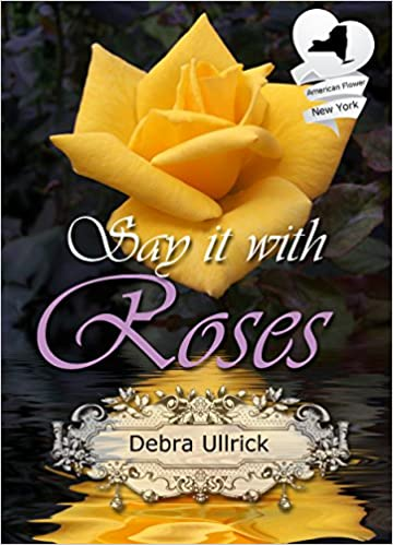 Say It With Roses: Christian Contemporary Romance (American State Flower)