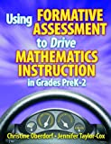 img - for Using Formative Assessment to Drive Mathematics Instruction in Grades PreK-2 book / textbook / text book