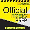 Official TOEIC Prep - Speaking Strategies Audiobook by  Official Test Prep Content Team Narrated by Frank Monroe