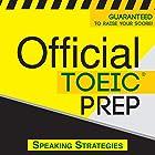 Official TOEIC Prep - Speaking Strategies Hörbuch von  Official Test Prep Content Team Gesprochen von: Frank Monroe