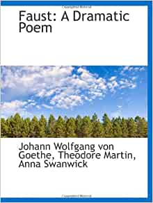 an analysis of faust a dramatic poem by johann wolfgang von goethe 1 johann wolfgang von goethe: literature, philosophy, and science hist 25304/ 35304, chss 31202 phil 20610/30610, grmn 25304/ 35304, hips 26701.
