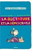 echange, troc Brigitte Labbé, Pierre-François Dupont-Beurier - La dictature et la démocratie