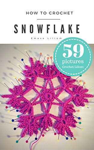How to Crochet a Snowflake: Step by Step Crochet Tutorial with 59 pictures