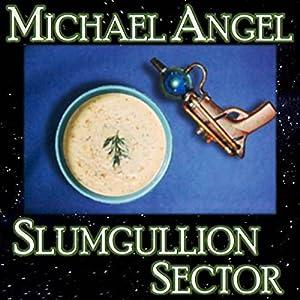 Slumgullion Sector: A Short Story   [Michael Angel]