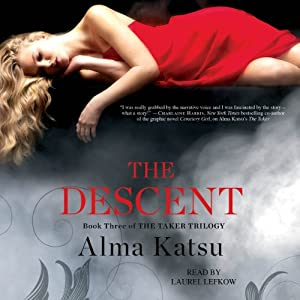 The Descent: The Taker Trilogy, Book 3 | [Alma Katsu]