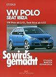 So wird's gemacht. VW Polo ab 11/01, Seat Ibiza ab 4/02. Pflegen - Warten - Reparieren