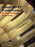 img - for AutoCAD LT Fundamentals: Drafting and Design Applications book / textbook / text book