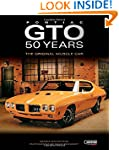 Pontiac GTO 50 Years: The Original Mu...