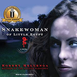 Snakewoman of Little Egypt: A Novel | [Robert Hellenga]