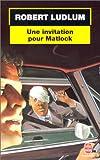 echange, troc Robert Ludlum - Une invitation pour Matlock