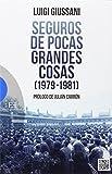 Seguros de pocas grandes cosas (1979-1981) (Ensayo)