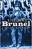 L T C Rolt Brunel: A Pocket Biography