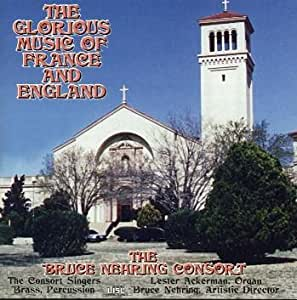 The Bruce Nehring Consort: The Glorious Music of France and England