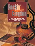 Chris Groom Rockin' and Around Croydon: Rock, Folk, Blues and Jazz in and Around the Croydon Area 1960-1980