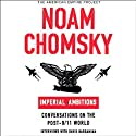 Imperial Ambitions: Conversations on the Post-9/11 World (Unabridged Selections)