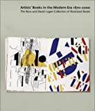 Artists' Books in the Modern Era 1870-2000: The Reva and David Logan Collection of Illustrated Books (088401102X) by Johnson, Robert Flynn