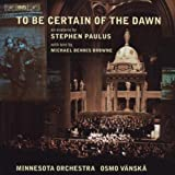To Be Certain Of The Dawn Minnesota Orchestra
