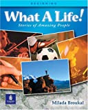What a life!:stories of amazing people