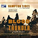 Blood and Thunder: An Epic of the American West (       UNABRIDGED) by Hampton Sides Narrated by Don Leslie