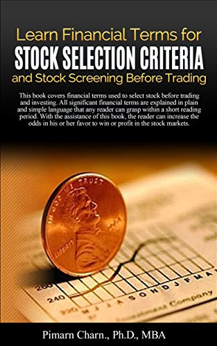 Learn Financial Terms for Stock Selection Criteria and Stock Screening Before Trading: With the assistance of this book, the readers can increase the odds in their favor to win in the stock markets PDF