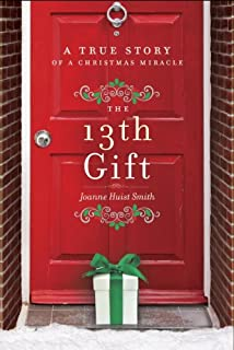 Book Cover: The 13th Gift: A True Story of a Christmas Miracle