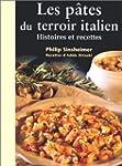 Les p�tes du terroir italien, histoir...