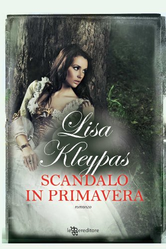 Lisa Kleypas - Scandalo in primavera (Leggereditore Narrativa)