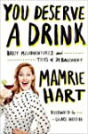 You Deserve a Drink: Boozy Misadventu...