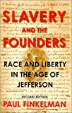 Slavery and the Founders: Race and Liberty in the Age of Jefferson (0765604396) by Finkelman, Paul