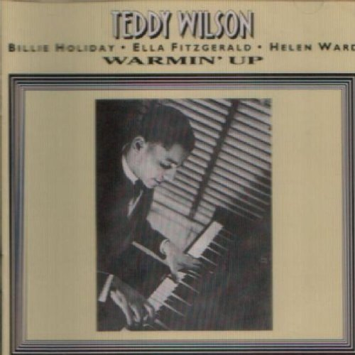 Warmin' Up by Teddy Wilson, Billie Holiday, Ella Fitzgerald, Helen Ward (1995) Audio CD by Billie Holiday, Ella Fitzgerald, Helen Ward Teddy Wilson