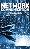 Network Communication: Covering the OSI Model, How the Internet Works and Network Topology (English Edition)