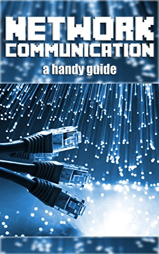 Network Communication: Covering the OSI Model, How the Internet Works and Network Topology PDF