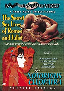 The Secret Sex Lives of Romeo and Juliet / The Notorious Cleopatra