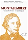 img - for Montalembert: Un catholique en politique (Veilleurs de la foi) (French Edition) book / textbook / text book