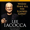 Where Have All the Leaders Gone? Audiobook by Lee Iacocca Narrated by Lee Iacocca