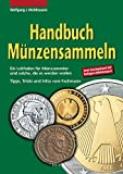 Handbuch Münzensammeln: Ein Leitfaden für Münzsammler und solche, die es werden wollen